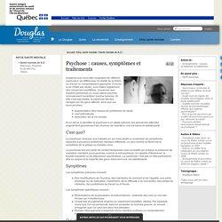 Psychose : causes, symptômes et traitements