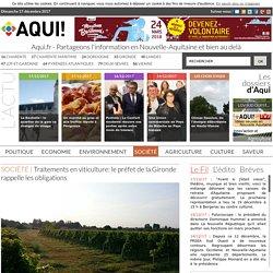 AQUI 18/05/14 Traitements en viticulture: le préfet de la Gironde rappelle les obligations