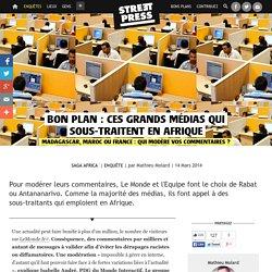 Bon plan : Ces grands médias qui sous-traitent en Afrique