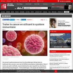 Traiter le cancer en utilisant le système immunitaire - Science