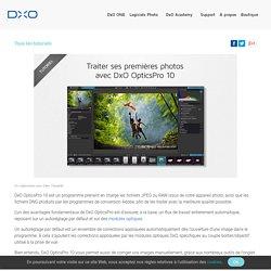 Traitez vos premières images avec DxO OpticsPro 10