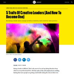 5 Traits Of Creative Leaders (And How To Become One)