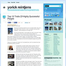 Top 10 Traits Of Highly Successful People | Yorick Reintjens