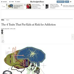 The 4 Traits That Put Kids at Risk for Addiction