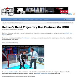 Reimer's Head Trajectory Use Featured On HNIC - The Goalie Magazine - InGoalMag.com