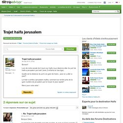 Trajet haifa jerusalem - Forum de voyage sur Haifa