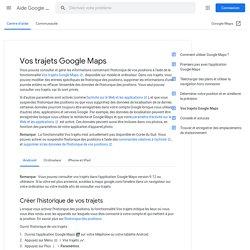 Vos trajets GoogleMaps - Android - Aide GoogleMaps