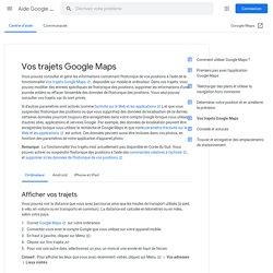 Vos trajets GoogleMaps - Ordinateur - Aide GoogleMaps