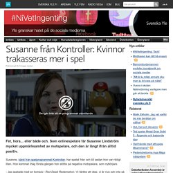 Susanne från Kontroller: Kvinnor trakasseras mer i spel