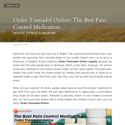 Order Tramadol Online: The Best Pain Control Medication