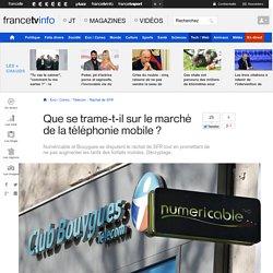 Que se trame-t-il sur le marché de la téléphonie mobile ?