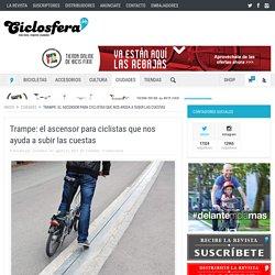 Trampe: el ascensor ciclista