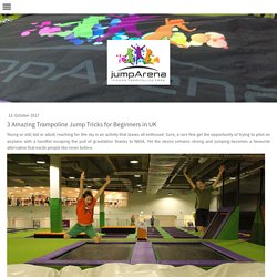 3 Amazing Trampoline Jump Tricks for Beginners in UK - jumparenauk