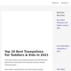 Top 10 Best Trampolines For Toddlers & Kids in 2021