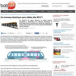Un tramway électrique sans câbles dès 2013 ? : 11-01-2013