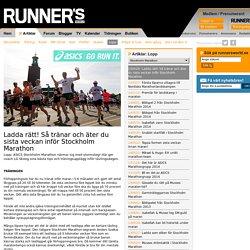 Ladda rätt! Så tränar och äter du sista veckan inför Stockholm Marathon