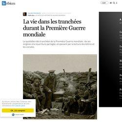 La vie dans les tranchées durant la Première Guerre mondiale