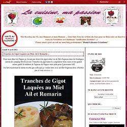 Tranches de Gigot Laquées au Miel, Ail et Romarin ... - La cuisine, ma passion