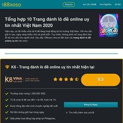 10 Trang đánh lô đề online uy tín nhất Việt Nam 2020 - 188xoso