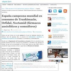 España campeona mundial en consumo de Trankimazin, Orfidal, Noctamid (fármacos ansiolíticos y somníferos)