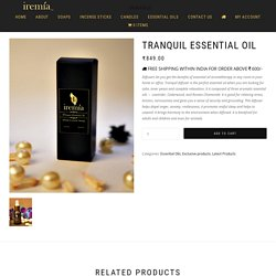 Tranquil Essential Oil for Mind and Body – Order Online at Iremiaoils.com