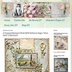 A Tranquil Moment {With NEW Websters Pages 'Plum Seed' Collection}!
