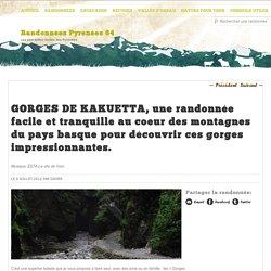 GORGES DE KAKUETTA, une randonnée facile et tranquille au coeur des montagnes du pays basque pour découvrir ces gorges impressionnantes.