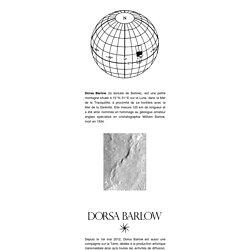 Dorsa Barlow (la dorsale de Barlow), est une petite montagne située à 15°N 31°E sur la Lune, dans la Mer de la Tranquillité, à proximité de sa frontière avec la Mer de la Sérénité. Elle mesure 120 km de longueur et a été ainsi nommée en hommage au géologu