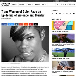 Trans Women of Color Face an Epidemic of Violence and Murder