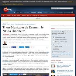 Trans Musicales de Rennes : le NFC à l'honneur