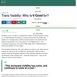 Trans Visibility: Who Is It Good for?