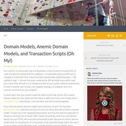 Domain Models, Anemic Domain Models, and Transaction Scripts (Oh My!) – <CharlieDigital/>