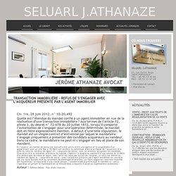 Transaction immobilière – Refus de s'engager avec l'acquéreur présenté par l'agent immobilier - Immobilier - - SELUARL J.ATHANAZE - PERIGUEUX 24000. Avocat en Droit des Affaires, Droit de la Construction, Droit Civil PERIGUEUX