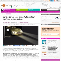 Sur les cartes sans contact, la couleur confirme la transaction