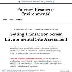 Getting Transaction Screen Environmental Site Assessment – Fulcrum Resources Environmental
