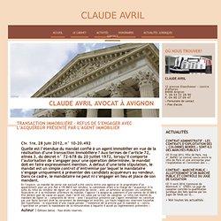 Transaction immobilière – Refus de s'engager avec l'acquéreur présenté par l'agent immobilier - Immobilier - - Claude AVRIL - Avignon 84000. Avocat Droit public - Urbanisme Avignon