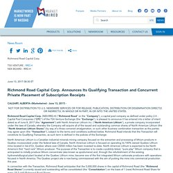Richmond Road Capital Corp. Announces Its Qualifying Transaction and Concurrent Private Placement of Subscription Receipts
