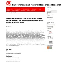 ENVIRONMENT AND NATURAL RESOURCES RESEARCH - 2017 - Gender and Transaction Costs in Use of Zero Grazing Net for Tsetse Fly and Trypanosomiasis Control in Stall Feeding Systems in Kenya