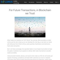 For Future Transactions, in Blockchain we Trust