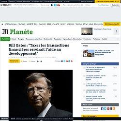 """Bill Gates : """"Taxer les transactions financières servirait l'aide au développement"""""""