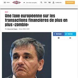 Une taxe européenne sur les transactions financières de plus en plus «zombie»