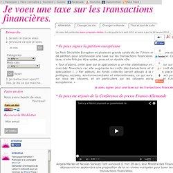 Je voeu une taxe sur les transactions financières.