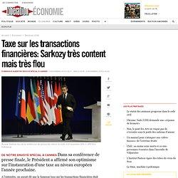 Taxe sur les transactions financières: Sarkozy très content mais très flou