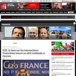 G20: la taxe sur les transactions financières trouve un allié inattendu à Cannes