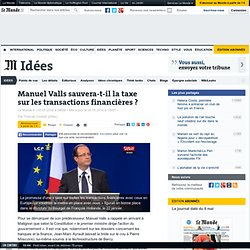 Manuel Valls sauvera-t-il la taxe sur les transactions financières ?