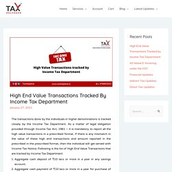 High End Value Transactions Tracked by Income Tax Department