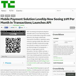 Mobile Payment Solution LevelUp Now Seeing $1M Per Month In Transactions; Launches API