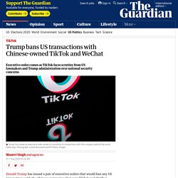 trump bans US transactions with Chinese-owned TikTok