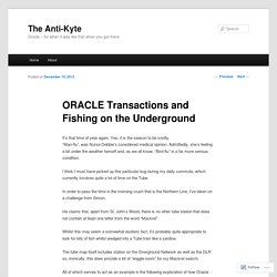 ORACLE Transactions and Fishing on the Underground