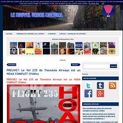PREUVE!! Le Vol 235 de TransAsia Airways est un HOAX COMPLET (Vidéo)